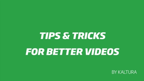 Thumbnail for entry Tips & Tricks for Better Videos - Chapter 1 - Preparation