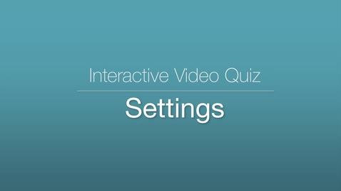 Miniatyr för inlägg Interactive Video Quiz - Settings