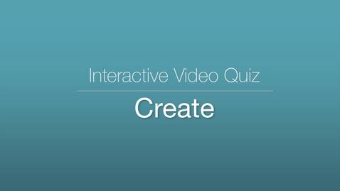 Miniatyr för inlägg Interactive Video Quiz - Create
