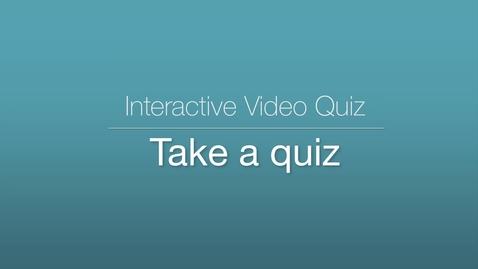 Miniatyr för inlägg Interactive Video Quiz - Taking a Quiz